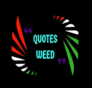Quotes Weed